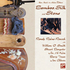 Raine-Reusch - Bamboo, Silk & Stone CD, with Teitelbaum, JH Kim, Dempster, Bill Smith, Truax
